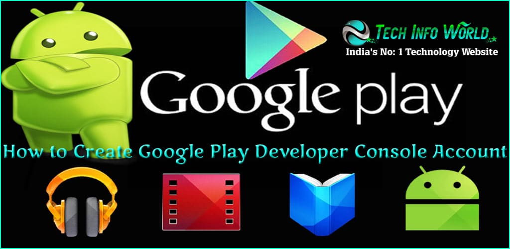 How to Create a Google Play Developer Console Account